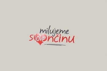 Projekt Milujeme slovenčinu ukazuje svetlé stránky jazyka