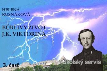 Búrlivý život J.K. Viktorina - 3. časť