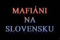 MAFIÁNI NA SLOVENSKU - ukážka prvého dielu novej série TV dokumentov