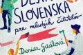Denisa Gaálová: Stručné dejiny Slovenska pre mladých čitateľov