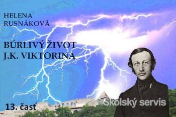 Búrlivý život J.K.Viktorina - 13.časť